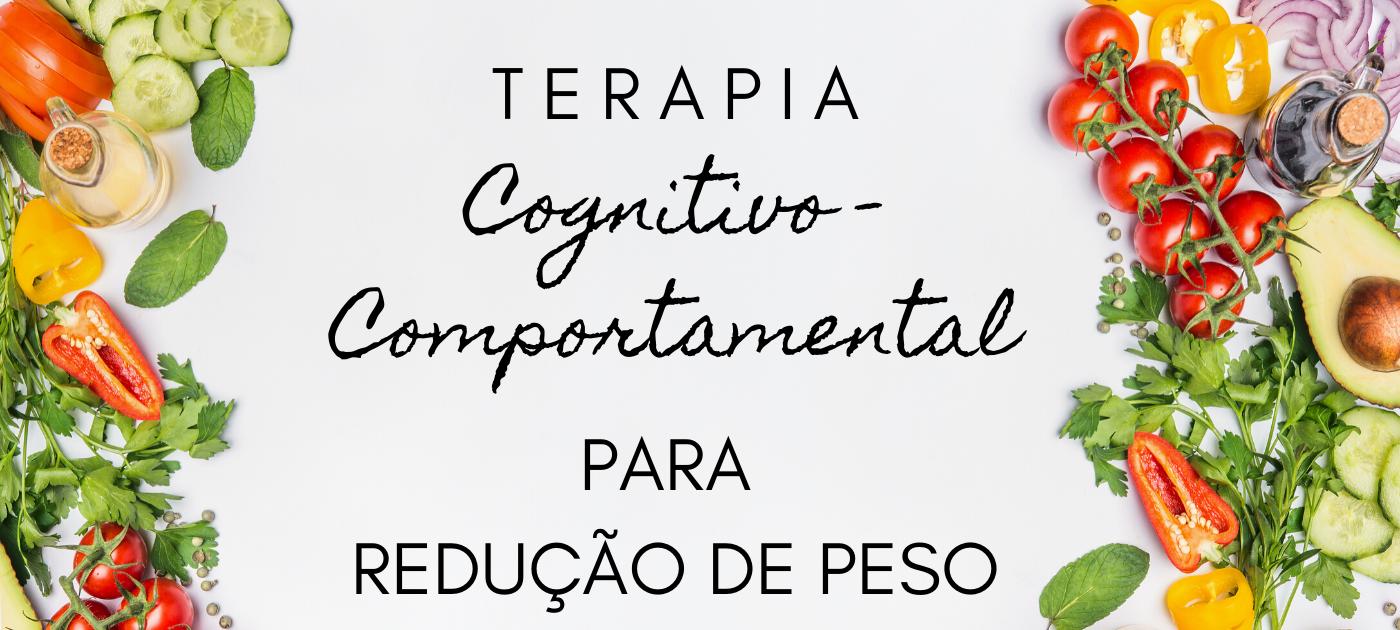 Terapia Cognitivo-Comportamental: uma estratégia para redução de peso